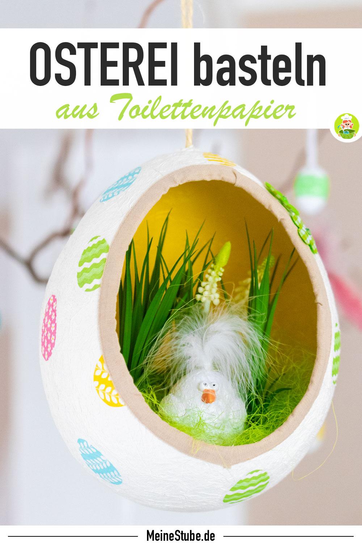 Bastel für Ostern ein Osterei aus Toilettenpapier mit Meinestube